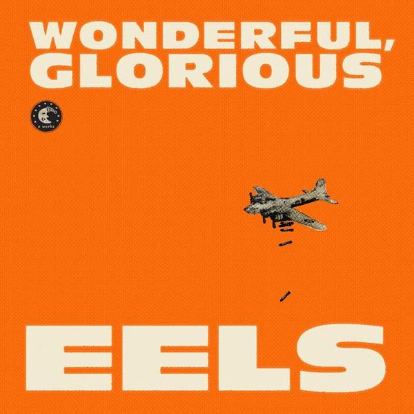 EELS, wonderful, glorious cover