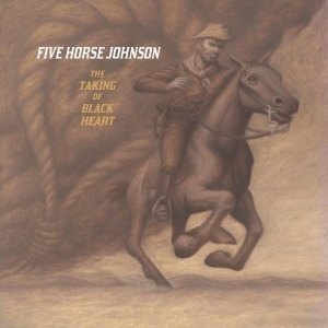 Cover FIVE HORSE JOHNSON, taking of black heart