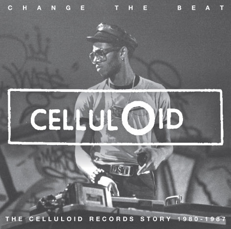 Cover V/A, change the beat - celluloid record story 1980-1987