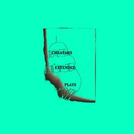 Cover CHEATAHS, extended plays
