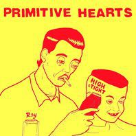 Cover PRIMITIVE HEARTS, high & tight