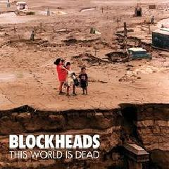 BLOCKHEADS, this world is dead cover
