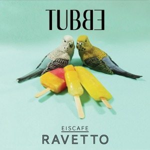 Cover TUBBE, eiscafe ravetto