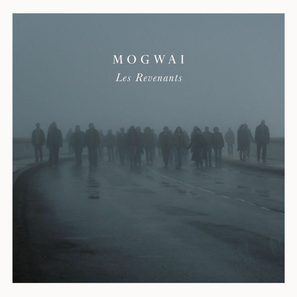 Cover MOGWAI, les revenants