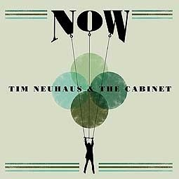 Cover TIM NEUHAUS & THE CABINET, now