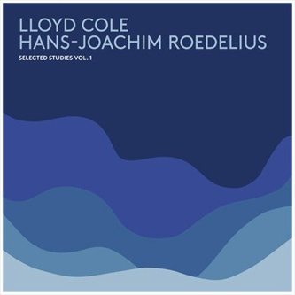 LLOYD COLE & HANS-JOACHIM ROEDELIUS, selected studies vol. 1 cover