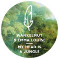 Cover WANKELMUT & EMMA LOUISE, my head is a jungle pt. 1