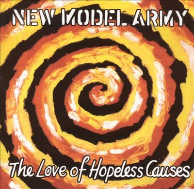 Cover NEW MODEL ARMY, love of hopeless causes