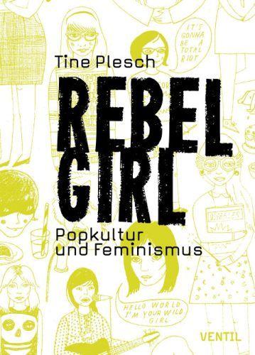 TINE PLESCH, rebel girl - popkultur und feminismus cover