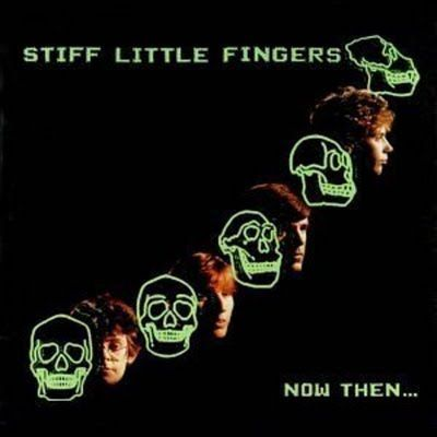 Cover STIFF LITTLE FINGERS, now then