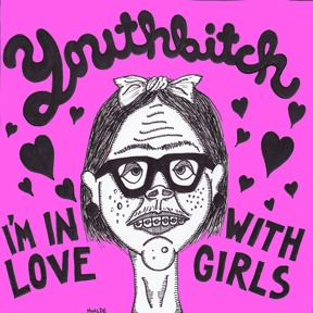 Cover YOUTHBITCH, i´m in love with girls