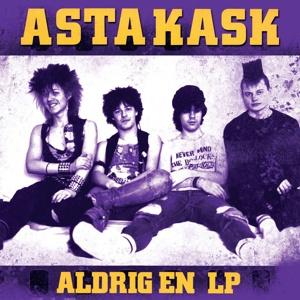 ASTA KASK, aldrig en cover