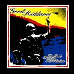 Cover GOOD RIDDANCE, ballads from the revolution