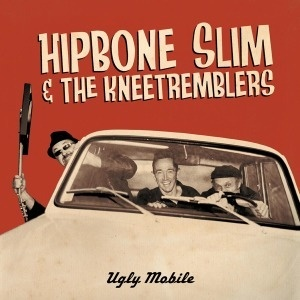 Cover HIPBONE SLIM & THE KNEETREMBLERS, ugly mobile