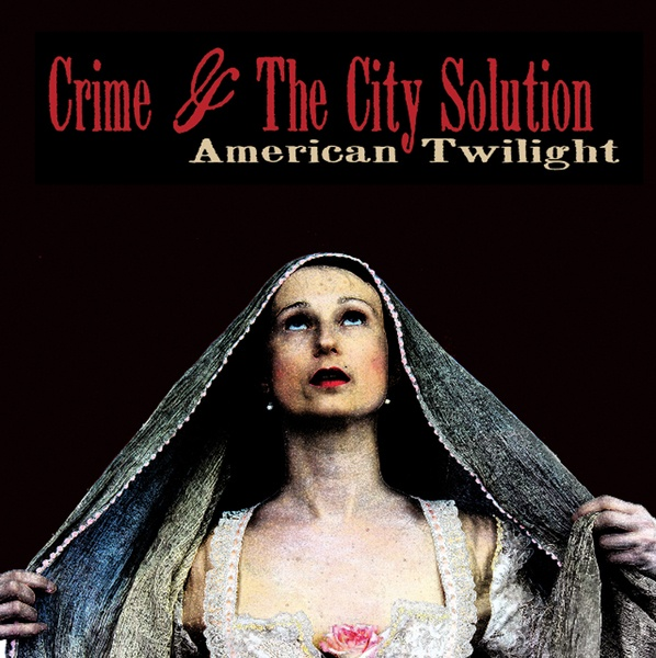 Cover CRIME & THE CITY SOLUTION, american twilight