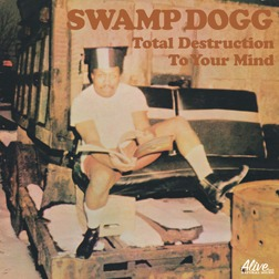 SWAMP DOGG, total destructions to your mind (1970) cover