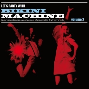 Cover BIKINI MACHINE, let´s party with.... vol. 2