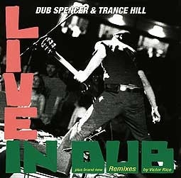 Cover DUB SPENCER & TRANCE HILL, live in dub / remixes