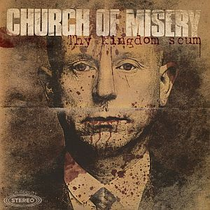 CHURCH OF MISERY, thy kingdom scum cover