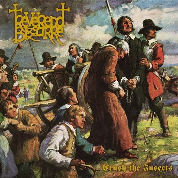 REVEREND BIZARRE, crush the insects cover