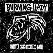 BURNING LADY, until the walls fall cover
