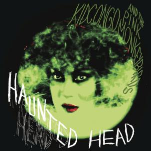 Cover KID CONGO & PINK MONKEY BIRDS, haunted head