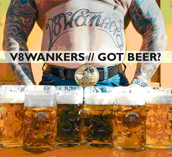 Cover V8 WANKERS, got beer