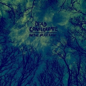 Cover DEAD CONFEDERATE, in the marrow