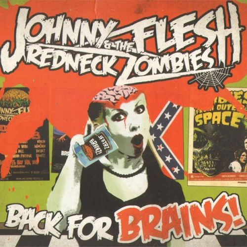 Cover JOHNNY FLESH & THE REDNECK ZOMBIES, back for brains