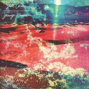 Cover STILL CORNERS, strange pleasures