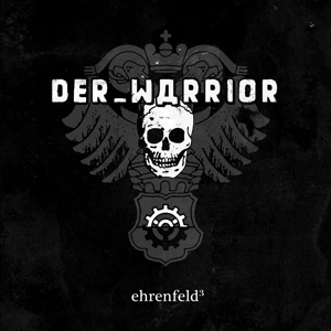 Cover DER_WARRIOR, ehrenfeld³