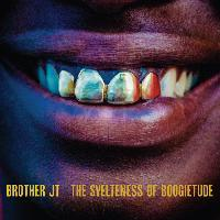 BROTHER JT, svelteness of boogietude cover