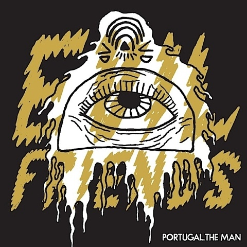 Cover PORTUGAL THE MAN, evil friends