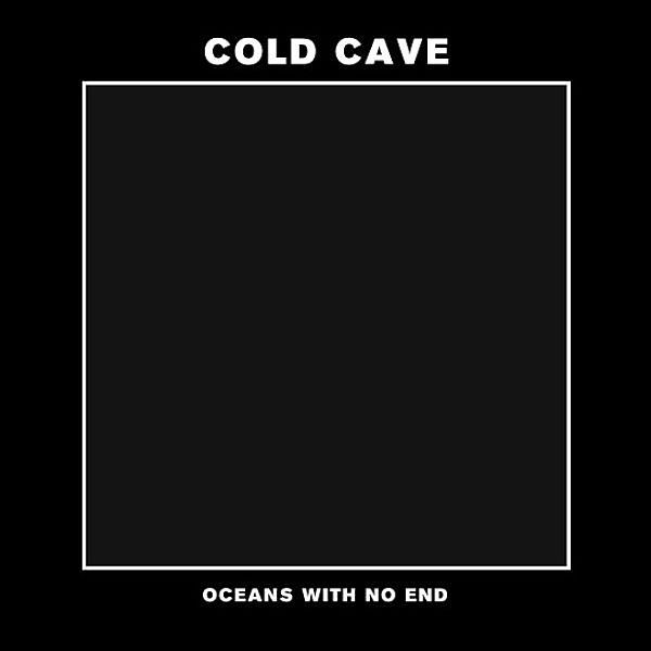 Cover COLD CAVE, oceans with no end