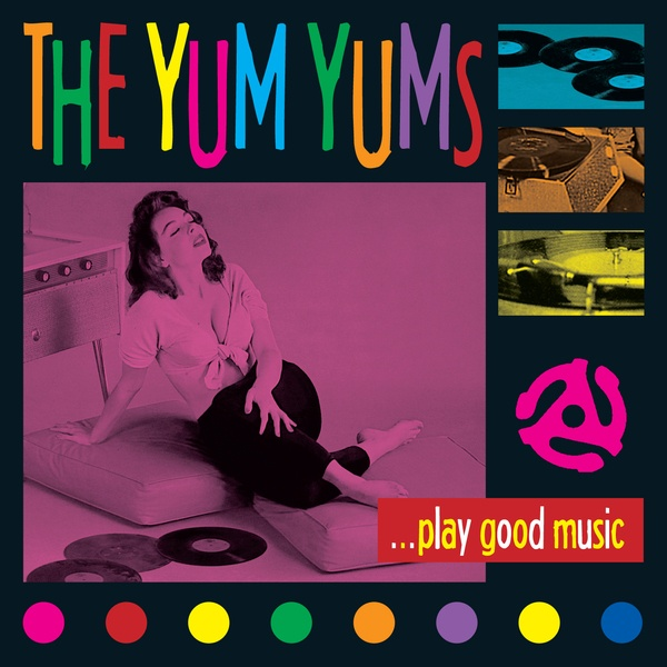 Cover YUM YUMS, ... play good music!