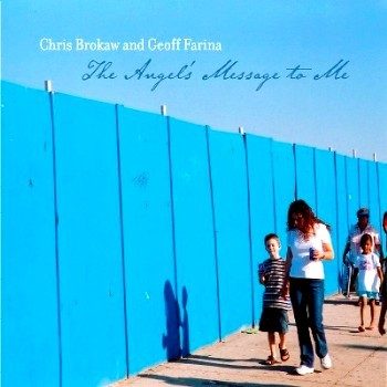 Cover CHRIS BROKAW & GEOFF FARINA, the angles message to me