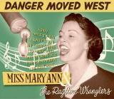 Cover MISS MARY ANN & RAGTIME WRANGLERS, danger moved west