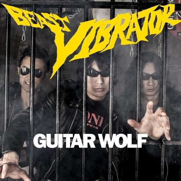 Cover GUITAR WOLF, beast vibrator