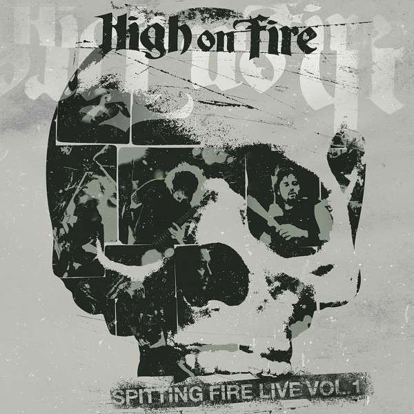 Cover HIGH ON FIRE, spitting fire live vol. 1