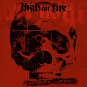 Cover HIGH ON FIRE, spitting fire live vol. 2