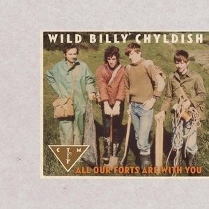 BILLY CHILDISH & CTMF, all our forts are with you cover