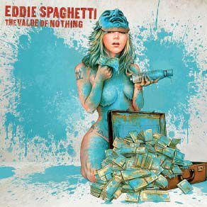 Cover EDDIE SPAGHETTI, value of nothing