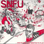 Cover SNFU, and no one else wanted to play