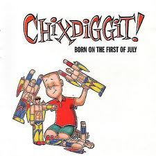 Cover CHIXDIGGIT, born of the first of july