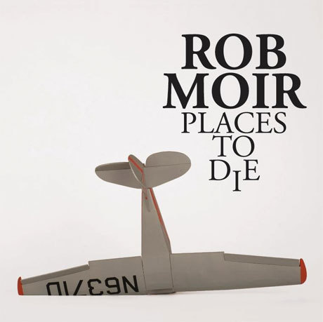 Cover ROB MOIR, places to die