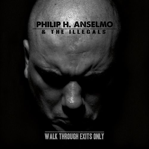 Cover PHILIP H. ANSELMO & THE ILLEGALS, walk through exists only