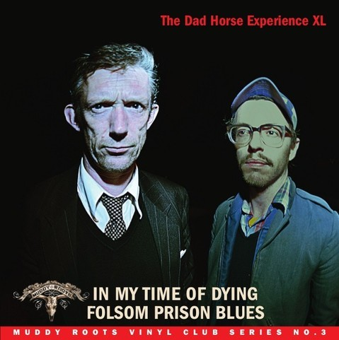 Cover DAD HORSE EXPERIENCE XL, in my time of dying / folsom prison blues