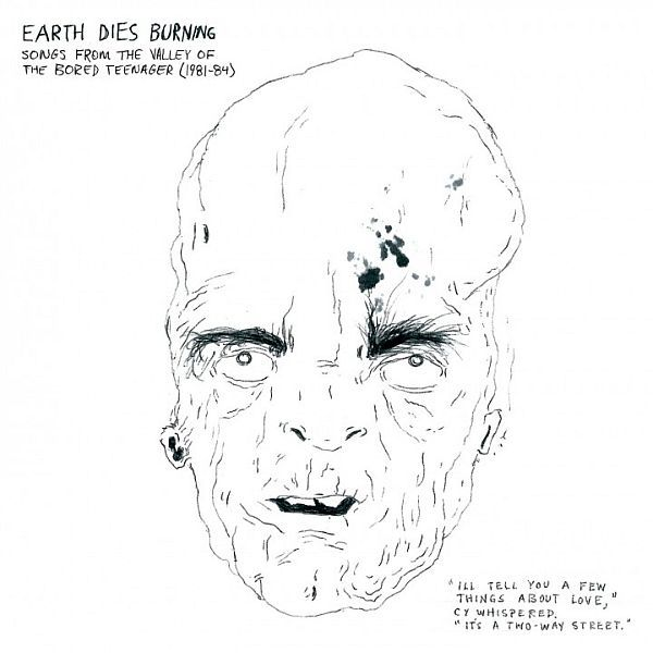 Cover EARTH DIES BURNING, songs from the valley of the bored teenager