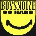 Cover BOYS NOIZE, go hard