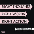 FRANZ FERDINAND, right thoughts, right words, right action cover